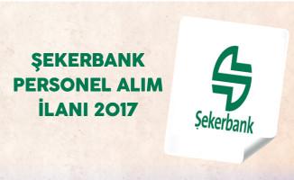 Şekerbank Personel Alım İlanı 2017