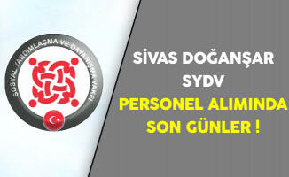 Sivas Doğanşar SYDV Personel Alımında Son Günler