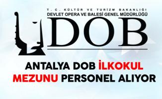 Antalya DOB Genel Müdürlüğü İlkokul Mezunu Personel Alıyor