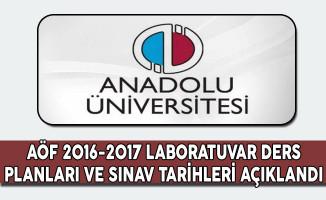 AÖF 2016-2017 Laboratuvar Ders Planları ve Sınav Tarihleri Açıklandı