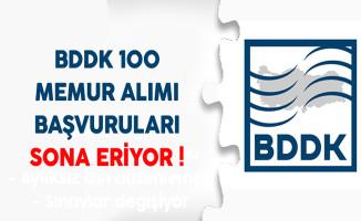 BDDK 100 Memur Alımı Başvuruları Sona Eriyor