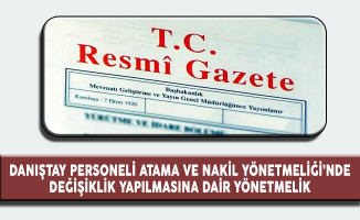 Danıştay Personeli Atama ve Nakil Yönetmeliği'nde Değişiklik Yapıldı
