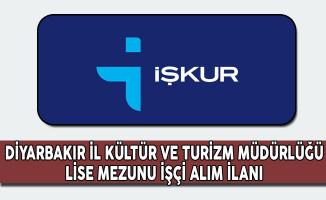 Diyarbakır İl Kültür ve Turizm Müdürlüğü Lise Mezunu İşçi Alım İlanı