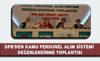DPB 'Kamu Personel Alım Sistemi Değerlendirme Toplantısı' Gerçekleştirdi
