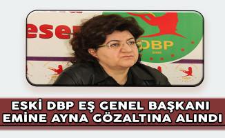 Eski DBP Eş Genel Başkanı Emine Ayna Gözaltına Alındı