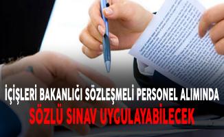 İçişleri Bakanlığı Sözleşmeli Personel Alımında Sözlü Sınav Uygulayabilecek