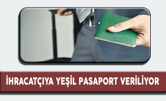 İhracatçıya Yeşil Pasaport Veriliyor