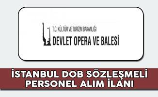 İstanbul Devlet Opera ve Balesi Müdürlüğü Sözleşmeli Personel Alım İlanı