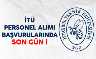 İstanbul Teknik Üniversitesi Personel Alımında Son Gün !
