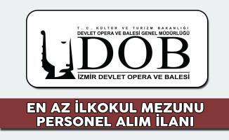 İzmir Devlet Opere va Balesi Müdürlüğü Sözleşmeli Personel Alım İlanı