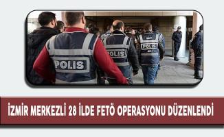 İzmir Merkezli 28 İlde Fetö Operasyonu Düzenlendi