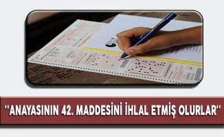 Kamu Başdenetçisi Malkoç'tan YGS Açıklaması: ''Anayasanın 42 Maddesini İhlal Etmiş Olurlar''