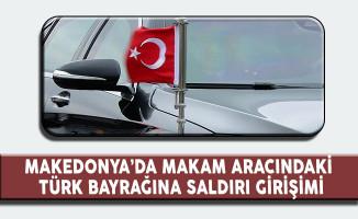 Makam Aracındaki Türk Bayrağına Saldırdı!