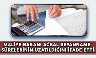 Maliye Bakanı Ağbal Beyanname Verme Sürelerinin Uzatıldığını Açıkladı