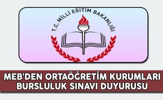 MEB'den Ortaöğretim Kurumları Bursluluk Sınavı Duyurusu