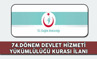 Sağlık Bakanlığı 74.Dönem Devlet Hizmetleri Yükümlülüğü Kurası İlanı