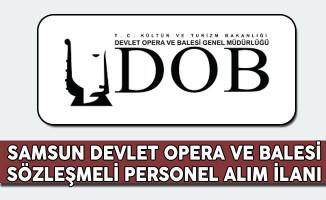Samsun Devlet Opera ve Balesi Müdürlüğü Sözleşmeli Personel Alım İlanı