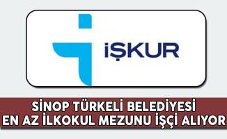 Sinop Türkeli Belediyesi En Az İlköğretim Mezunu İşçi Alım İlanı