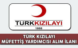 Türk Kızılayı Müfettiş Yardımcısı Alım İlanı
