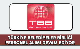Türkiye Belediyeler Birliği Personel Alımı Devam Ediyor