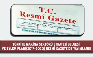 Türkiye Makina Sektörü Strateji Belgesi ve Eylem Planı (2017-2020)