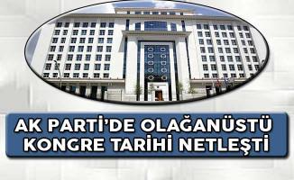 AK Parti'de Olağanüstü Kongre Tarihi Netleşti !