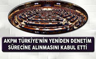 AKPM Türkiye'nin Yeniden Denetim Sürecine Alınmasını Kabul Etti