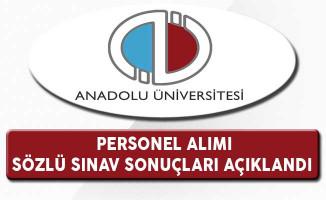 Anadolu Üniversitesi Personel Alımı Sözlü Sınav Sonuçları Açıklandı