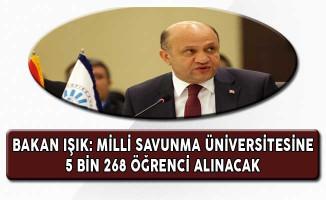 Bakan Işık: Milli Savunma Üniversitesine 5 Bin 268 Öğrenci Alınacak
