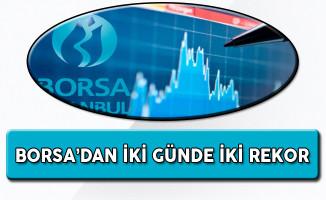Borsa'dan İki Günde İki Rekor