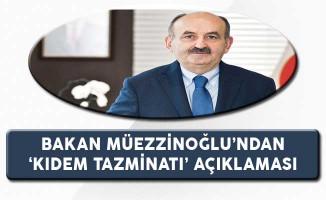 Çalışma Bakanı Mehmet Müezzinoğlu'ndan Kıdem Tazminatı Açıklaması