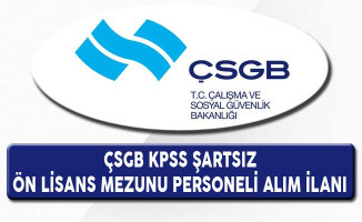 Çalışma ve Sosyal Güvenlik Bakanlığı (ÇSGB) KPSS Şartsız Personel Alım İlanı