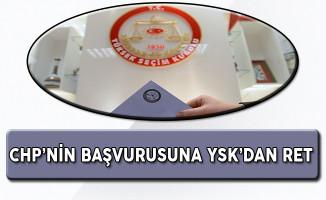 CHP'nin YSK'ya Yaptığı Başvuru Ret Edildi!