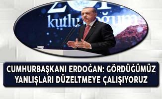 Cumhurbaşkanı Erdoğan: Yanlışları Düzeltmeye Çalışıyoruz, Çalışacağız