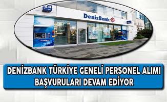 Denizbank Türkiye Geneli Personel Alımı İçin Başvurular Devam Ediyor