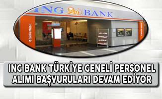 ING Bank Türkiye Geneli Personel Alımı Başvuruları Devam Ediyor
