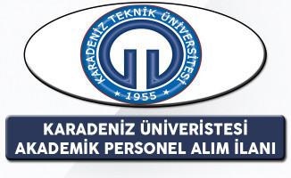 Karadeniz Teknik Üniversitesi Akademik Personel İlanı