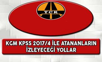 KGM KPSS 2017/4 İle Atananların İzleyeceği Yollar