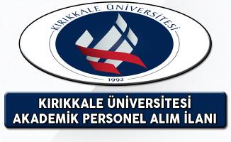 Kırıkkale Üniversitesi Akademik Personel Alım İlanı