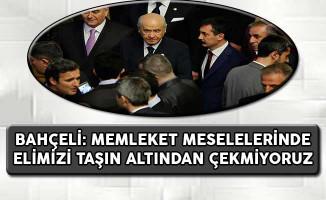 MHP Lideri Bahçeli: Memleket Meselelerinde Elimizi Taşın Altından Çekmiyoruz