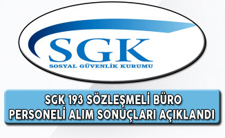 SGK Sözleşmeli Büro Personeli Alım Sonuçları Açıklandı