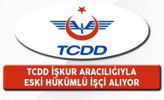 TCDD İşkur Aracılığıyla Eski Hükümlü İşçi Alımı Yapıyor