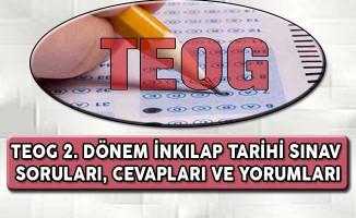 TEOG 2. Dönem T. C. İnkılap Tarihi Sınav Soruları, Cevapları ve Yorumları