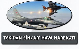 TSK Sincar'a Hava Harekatı Düzenledi