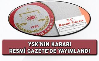 YSK Kararı Resmi Gazete'de Yayımlandı