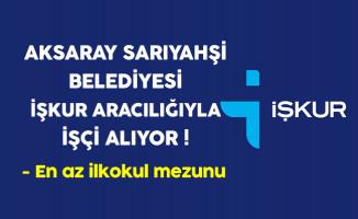 Aksaray Sarıyahşi Belediye Başkanlığı İşçi Alım İlanı