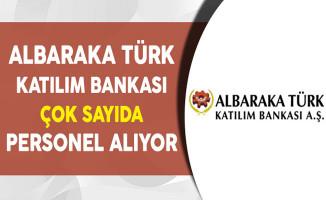 Albaraka Türk Katılım Bankası Çok Sayıda Personel Alım İlanı