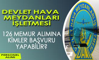 Devlet Hava Meydanları İşletmesi (DHMİ) 126 Memur Alımına Kimler Başvuru Yapabilir?