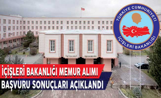 İçişleri Bakanlığı 1545 Memur Alımı Başvuru Sonuçları Açıklandı