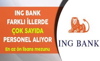 ING Bank En Az Ön Lisans Mezunu Çok Sayıda Personel Alıyor